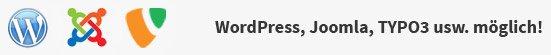 WordPress, Joomla, TYPO3 usw. möglich!